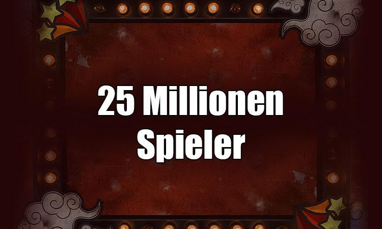 25 Millionen Spieler und weiter wachsend